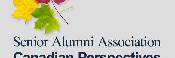 Senior Alumni Association - Canadian Perspectives Lecture Series